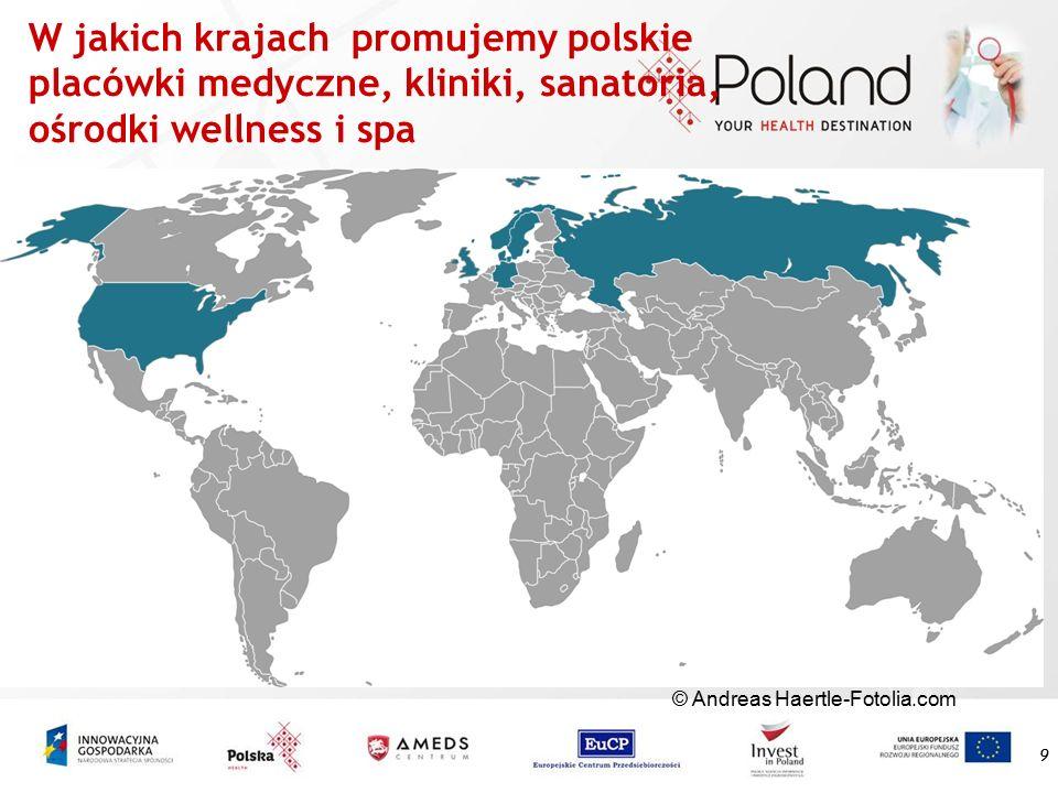 W jakich krajach promujemy polskie placówki medyczne, kliniki, sanatoria, ośrodki wellness i spa 9 © Andreas Haertle-Fotolia.com