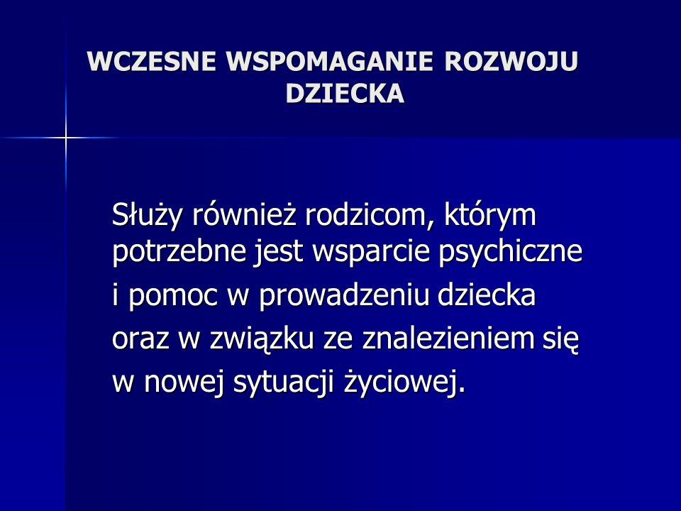WCZESNE WSPOMAGANIE ROZWOJU DZIECKA 4.