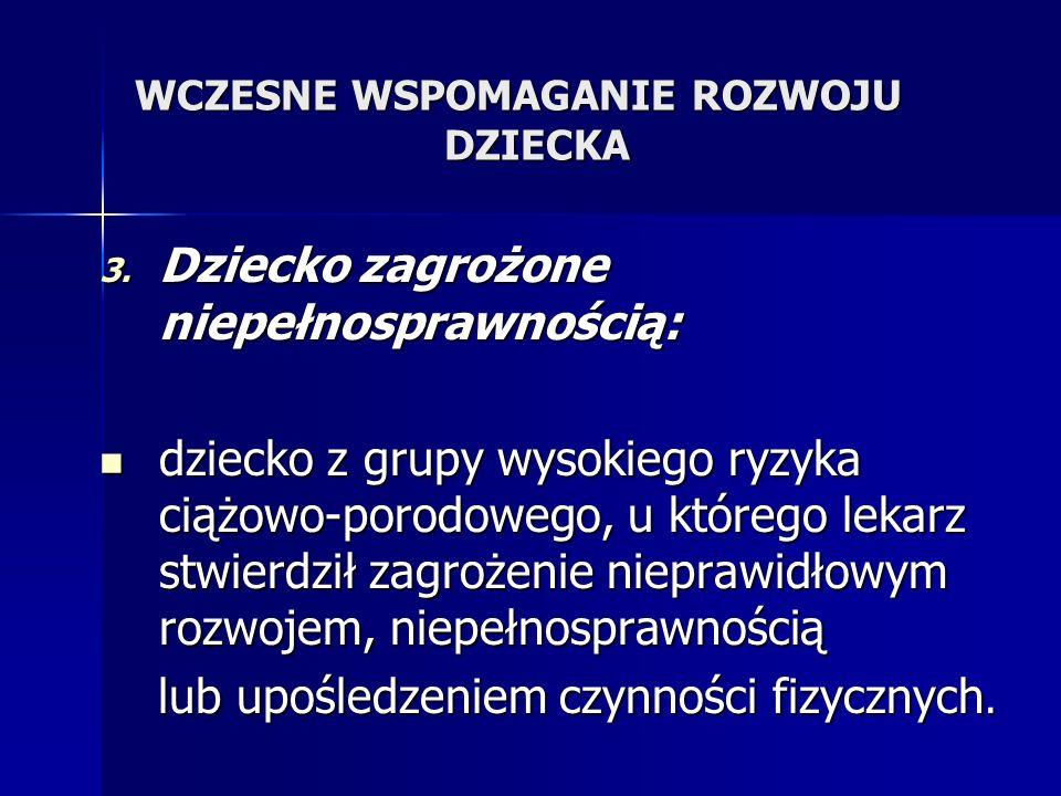 WCZESNE WSPOMAGANIE ROZWOJU DZIECKA 3.