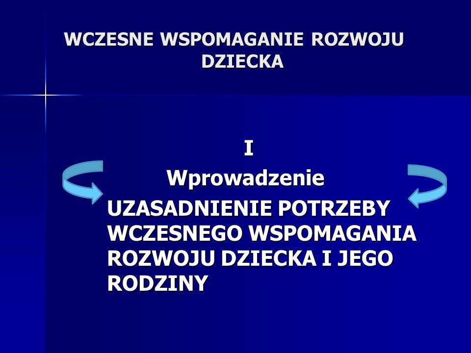 WCZESNE WSPOMAGANIE ROZWOJU DZIECKA W Polsce niestety nie ma precyzyjnych i aktualnych danych na ten temat.
