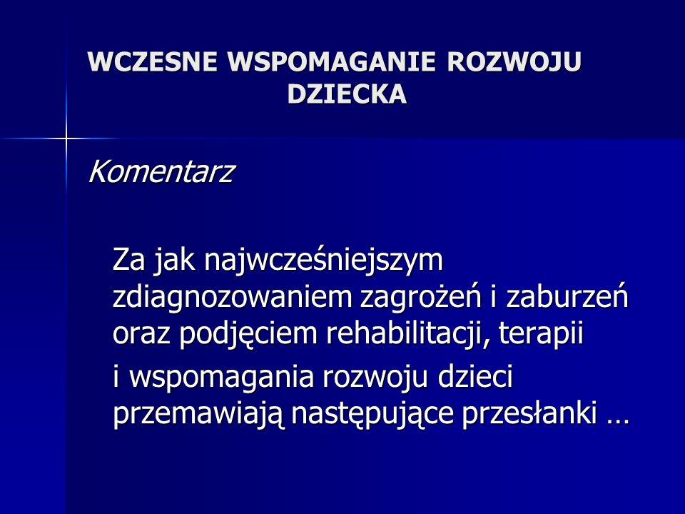 WCZESNE WSPOMAGANIE ROZWOJU DZIECKA 6.