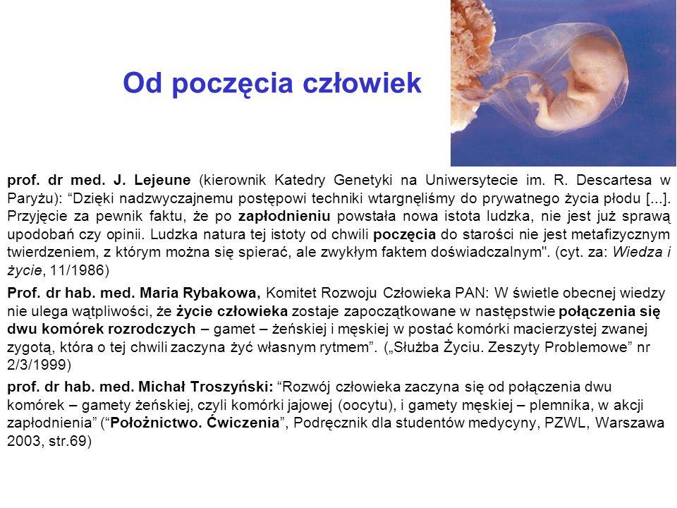 Od poczęcia człowiek prof. dr med. J. Lejeune (kierownik Katedry Genetyki na Uniwersytecie im.
