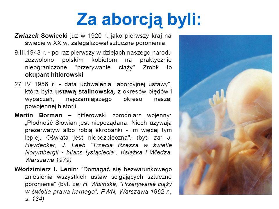 Za aborcją byli: Związek Sowiecki już w 1920 r. jako pierwszy kraj na świecie w XX w.