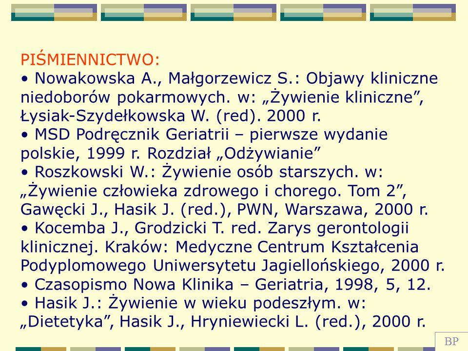 """PIŚMIENNICTWO: Nowakowska A., Małgorzewicz S.: Objawy kliniczne niedoborów pokarmowych. w: """"Żywienie kliniczne"""", Łysiak-Szydełkowska W. (red). 2000 r."""