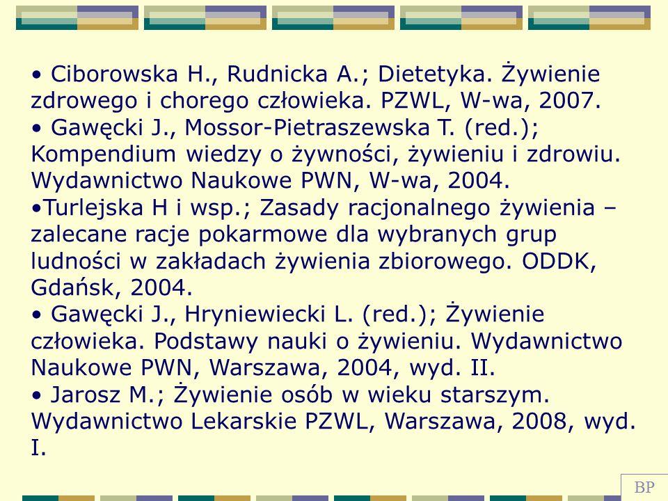 Ciborowska H., Rudnicka A.; Dietetyka. Żywienie zdrowego i chorego człowieka. PZWL, W-wa, 2007. Gawęcki J., Mossor-Pietraszewska T. (red.); Kompendium