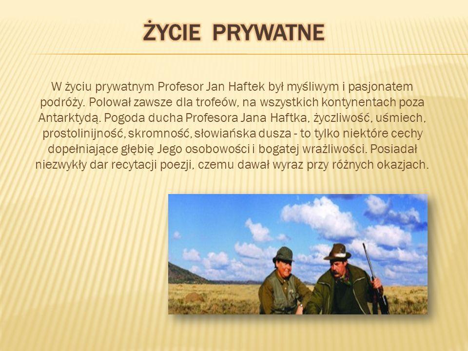 W życiu prywatnym Profesor Jan Haftek był myśliwym i pasjonatem podróży.