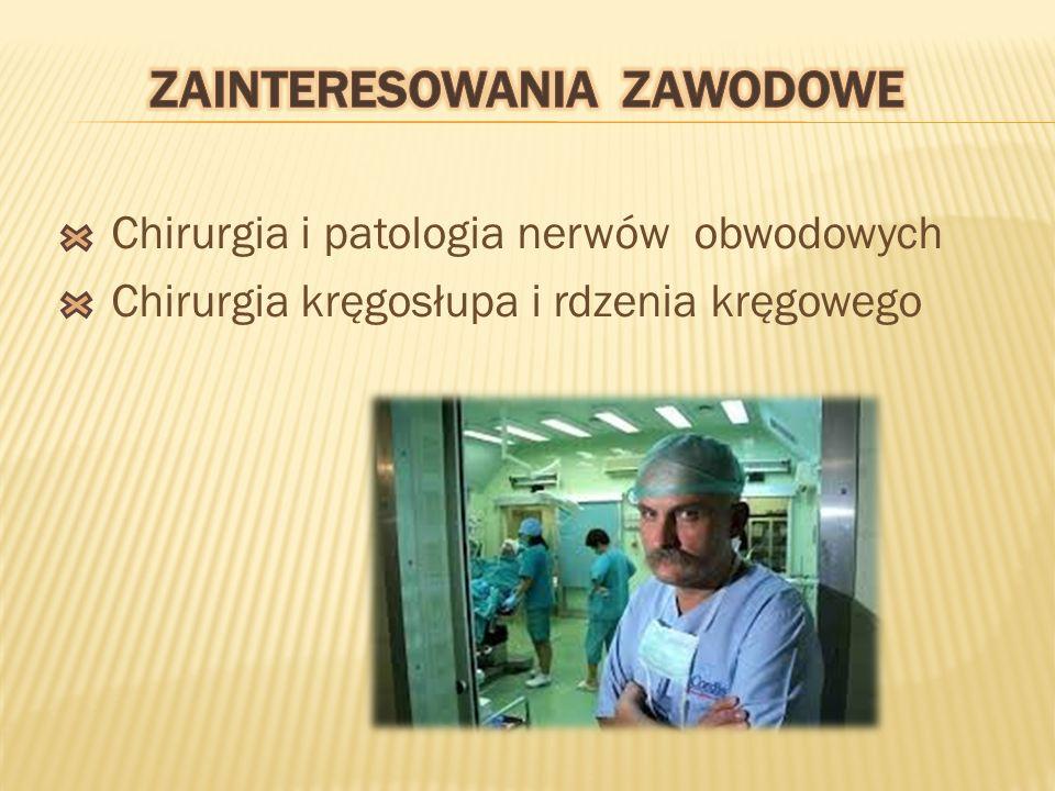 Chirurgia i patologia nerwów obwodowych Chirurgia kręgosłupa i rdzenia kręgowego