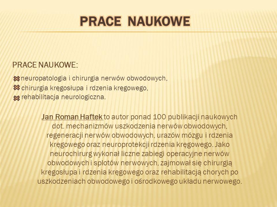 PRACE NAUKOWE: neuropatologia i chirurgia nerwów obwodowych, chirurgia kręgosłupa i rdzenia kręgowego, rehabilitacja neurologiczna.