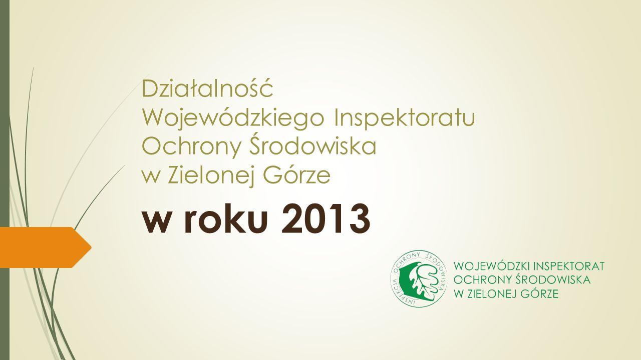 Działalność Wojewódzkiego Inspektoratu Ochrony Środowiska w Zielonej Górze w roku 2013