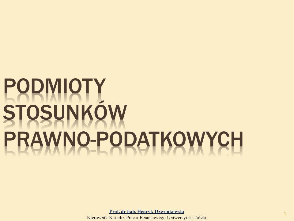 1 Prof. dr hab. Henryk Dzwonkowski Kierownik Katedry Prawa Finansowego Uniwersytet Łódzki