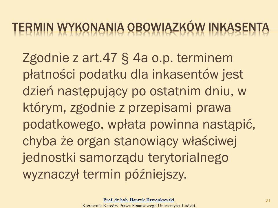 Zgodnie z art.47 § 4a o.p.