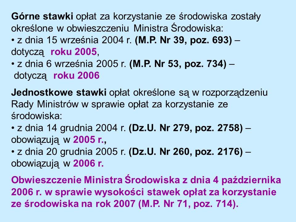 Górne stawki opłat za korzystanie ze środowiska zostały określone w obwieszczeniu Ministra Środowiska: z dnia 15 września 2004 r.