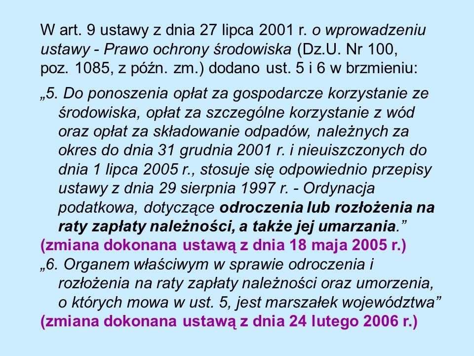 W art. 9 ustawy z dnia 27 lipca 2001 r. o wprowadzeniu ustawy - Prawo ochrony środowiska (Dz.U.