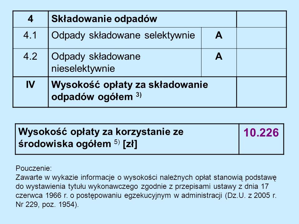 Pouczenie: Zawarte w wykazie informacje o wysokości należnych opłat stanowią podstawę do wystawienia tytułu wykonawczego zgodnie z przepisami ustawy z dnia 17 czerwca 1966 r.