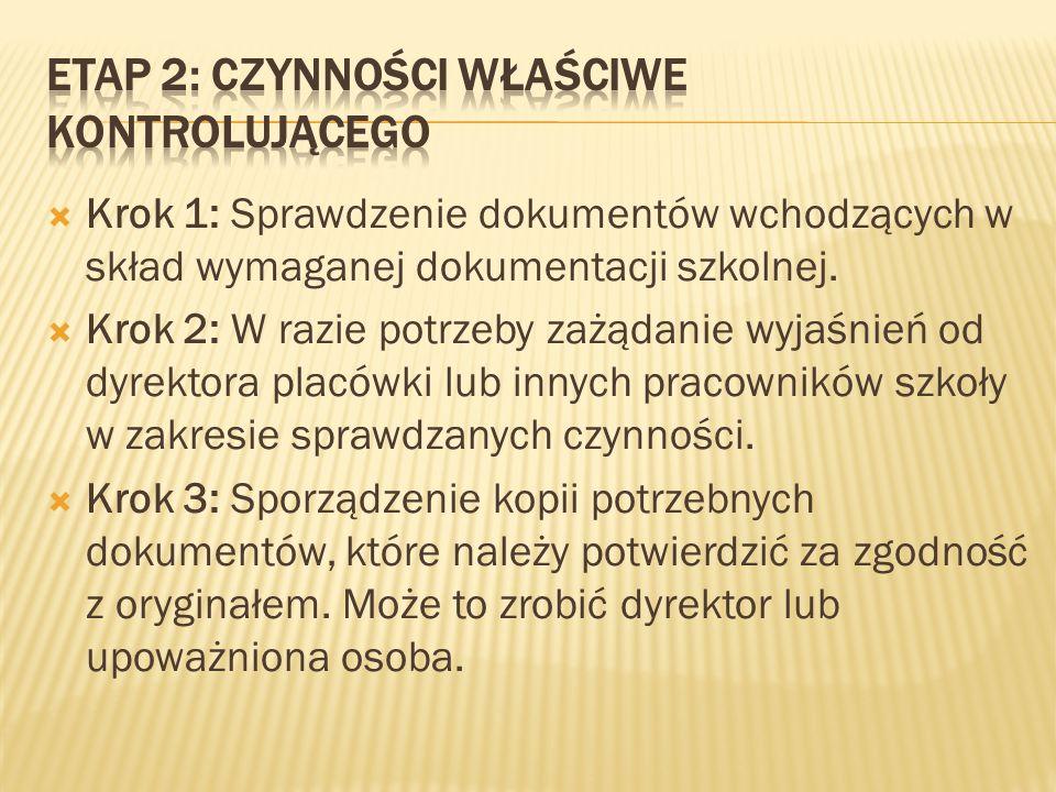  Krok 1: Sprawdzenie dokumentów wchodzących w skład wymaganej dokumentacji szkolnej.