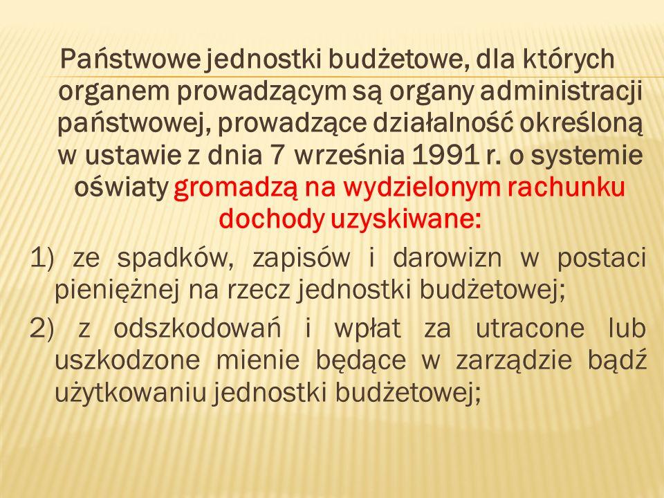 Państwowe jednostki budżetowe, dla których organem prowadzącym są organy administracji państwowej, prowadzące działalność określoną w ustawie z dnia 7 września 1991 r.