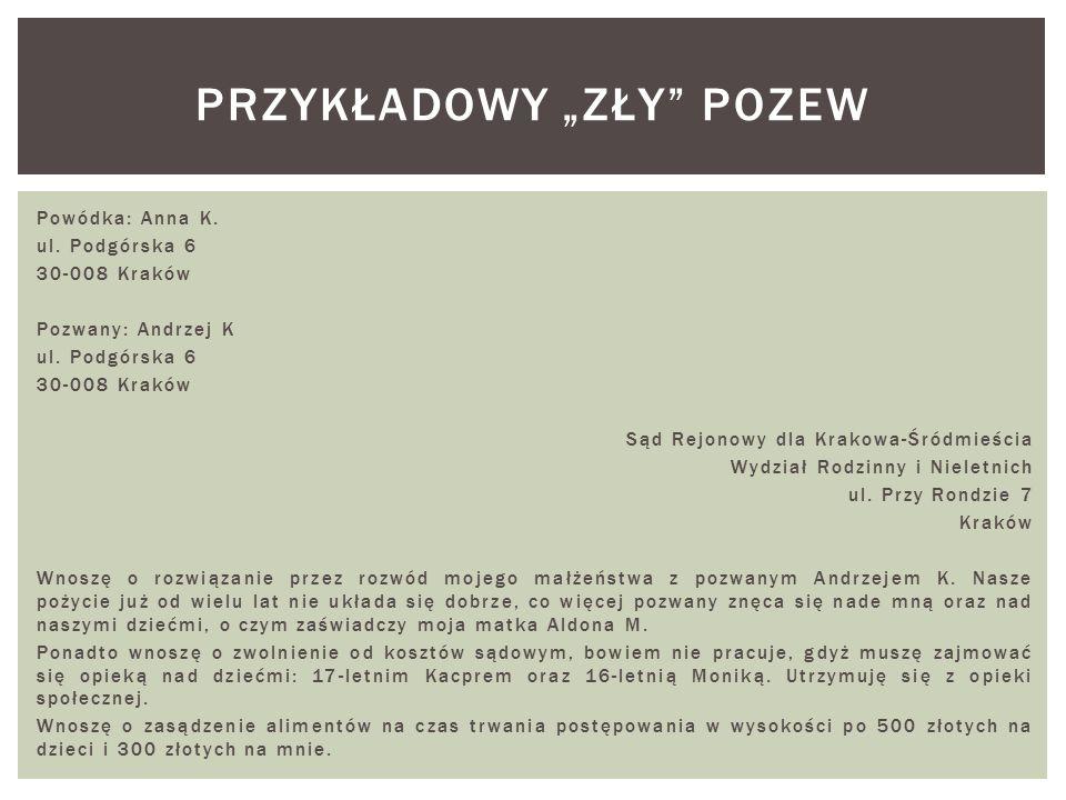 Powódka: Anna K. ul. Podgórska 6 30-008 Kraków Pozwany: Andrzej K ul.