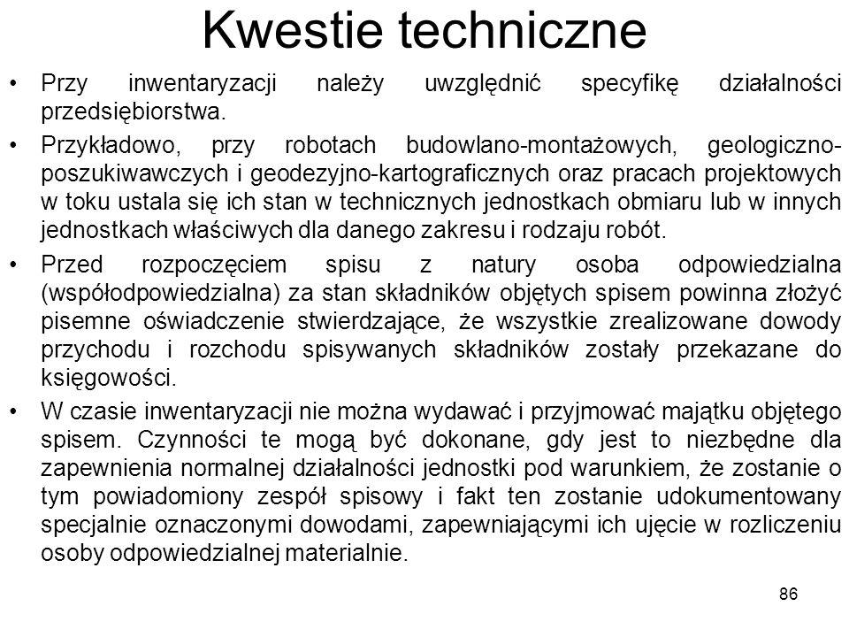 Kwestie techniczne Przy inwentaryzacji należy uwzględnić specyfikę działalności przedsiębiorstwa. Przykładowo, przy robotach budowlano-montażowych, ge