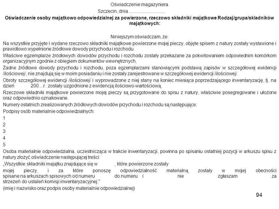 Oświadczenie magazyniera Szczecin, dnia............................. Oświadczenie osoby majątkowo odpowiedzialnej za powierzone, rzeczowo składniki ma