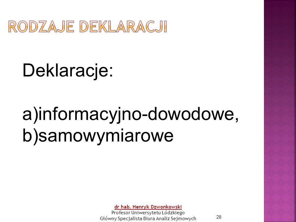 28 Deklaracje: a)informacyjno-dowodowe, b)samowymiarowe dr hab.