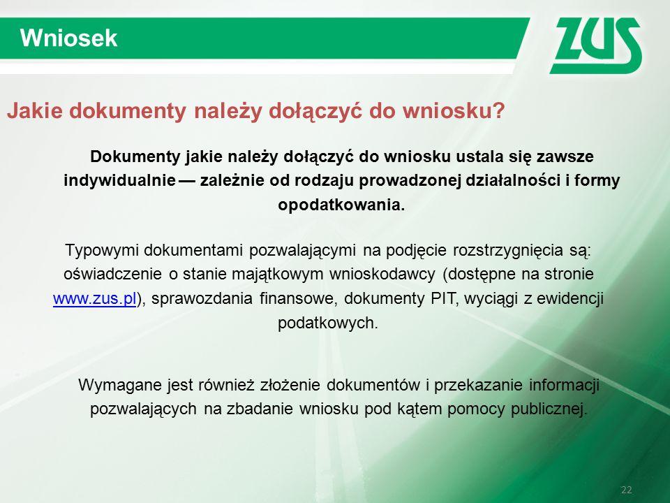22 Wniosek Jakie dokumenty należy dołączyć do wniosku.