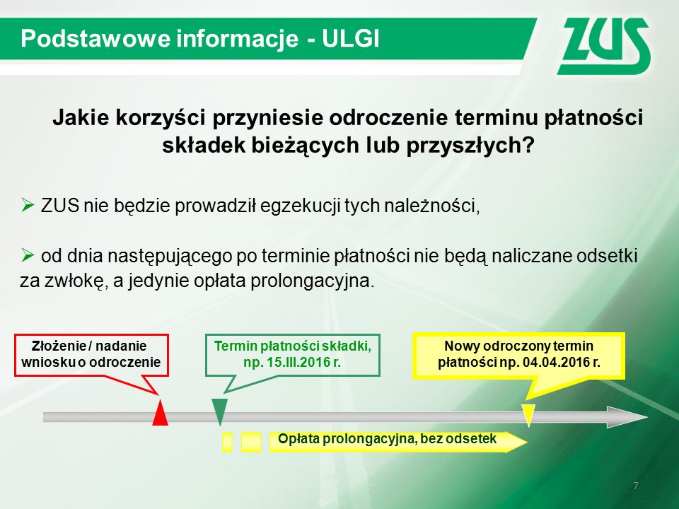7 Podstawowe informacje - ULGI Jakie korzyści przyniesie odroczenie terminu płatności składek bieżących lub przyszłych.