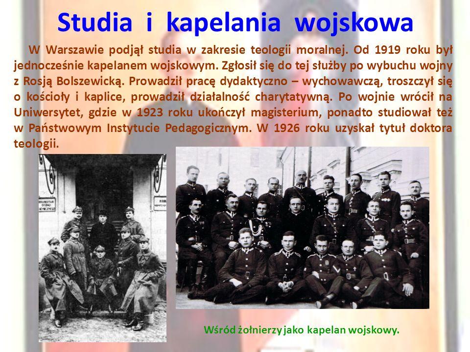 Studia i kapelania wojskowa Wśród żołnierzy jako kapelan wojskowy. W Warszawie podjął studia w zakresie teologii moralnej. Od 1919 roku był jednocześn