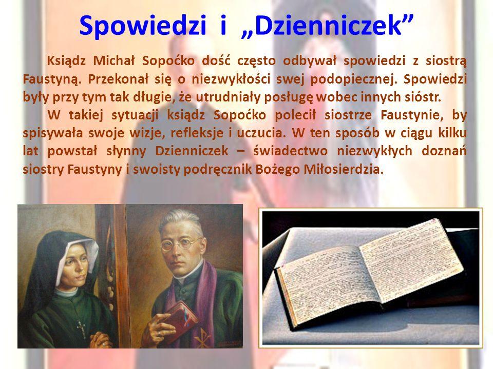 """Spowiedzi i """"Dzienniczek"""" Ksiądz Michał Sopoćko dość często odbywał spowiedzi z siostrą Faustyną. Przekonał się o niezwykłości swej podopiecznej. Spow"""