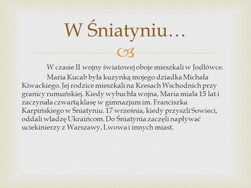  W czasie II wojny światowej oboje mieszkali w Jodłówce.