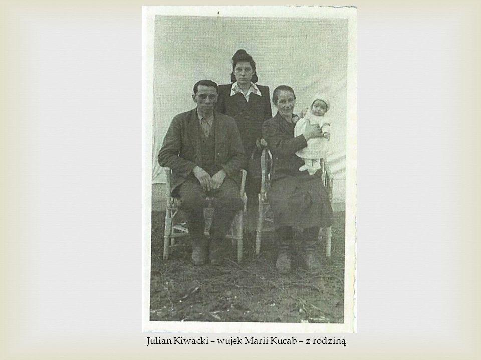 Julian Kiwacki – wujek Marii Kucab – z rodziną