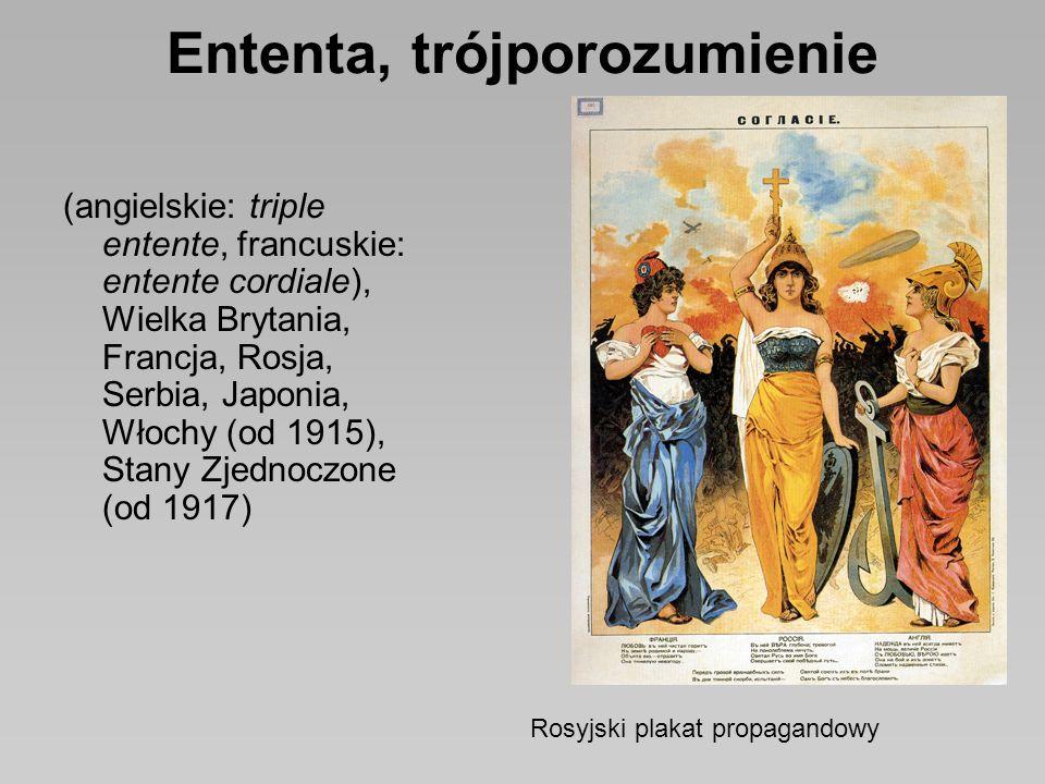 Ententa, trójporozumienie (angielskie: triple entente, francuskie: entente cordiale), Wielka Brytania, Francja, Rosja, Serbia, Japonia, Włochy (od 1915), Stany Zjednoczone (od 1917) Rosyjski plakat propagandowy