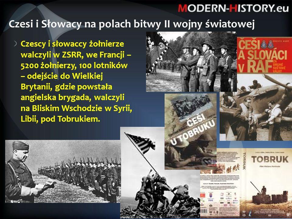 Czescy i słowaccy żołnierze walczyli w ZSRR, we Francji – 5200 żołnierzy, 100 lotników – odejście do Wielkiej Brytanii, gdzie powstała angielska brygada, walczyli na Bliskim Wschodzie w Syrii, Libii, pod Tobrukiem.