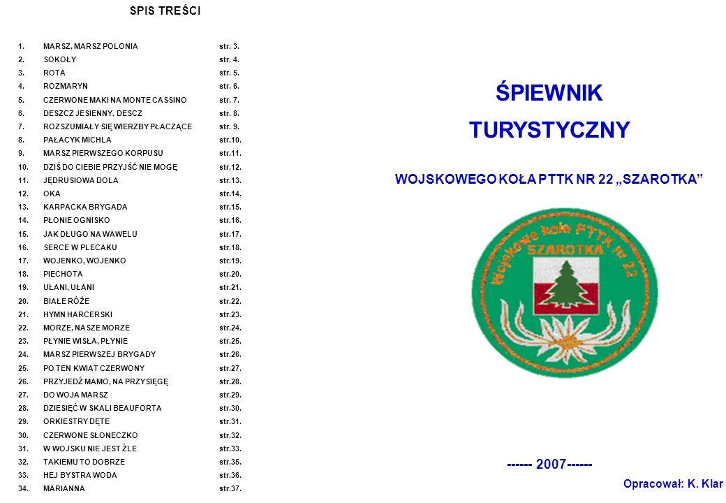 """ŚPIEWNIK TURYSTYCZNY WOJSKOWEGO KOŁA PTTK NR 22 """"SZAROTKA ------ 2007------ Opracował: K."""