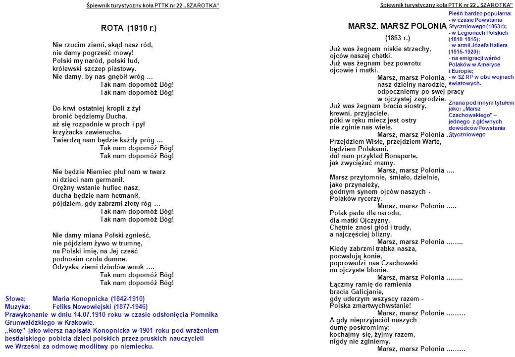 """Śpiewnik turystyczny koła PTTK nr 22 """"SZAROTKA ROTA (1910 r.) Nie rzucim ziemi, skąd nasz ród, nie damy pogrześć mowy."""