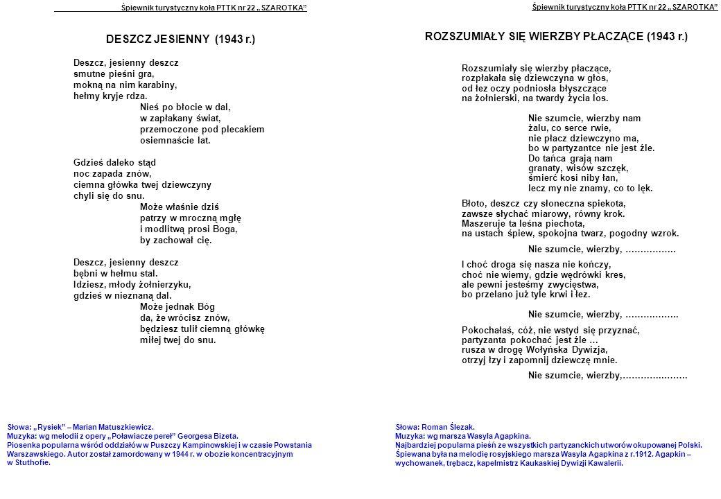 """Śpiewnik turystyczny koła PTTK nr 22 """"SZAROTKA DESZCZ JESIENNY (1943 r.) Deszcz, jesienny deszcz smutne pieśni gra, mokną na nim karabiny, hełmy kryje rdza."""