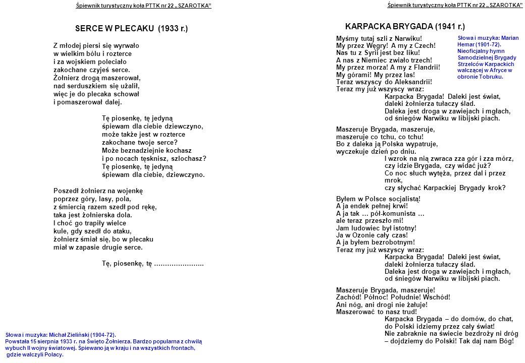 """Śpiewnik turystyczny koła PTTK nr 22 """"SZAROTKA SERCE W PLECAKU (1933 r.) Z młodej piersi się wyrwało w wielkim bólu i rozterce i za wojskiem poleciało zakochane czyjeś serce."""