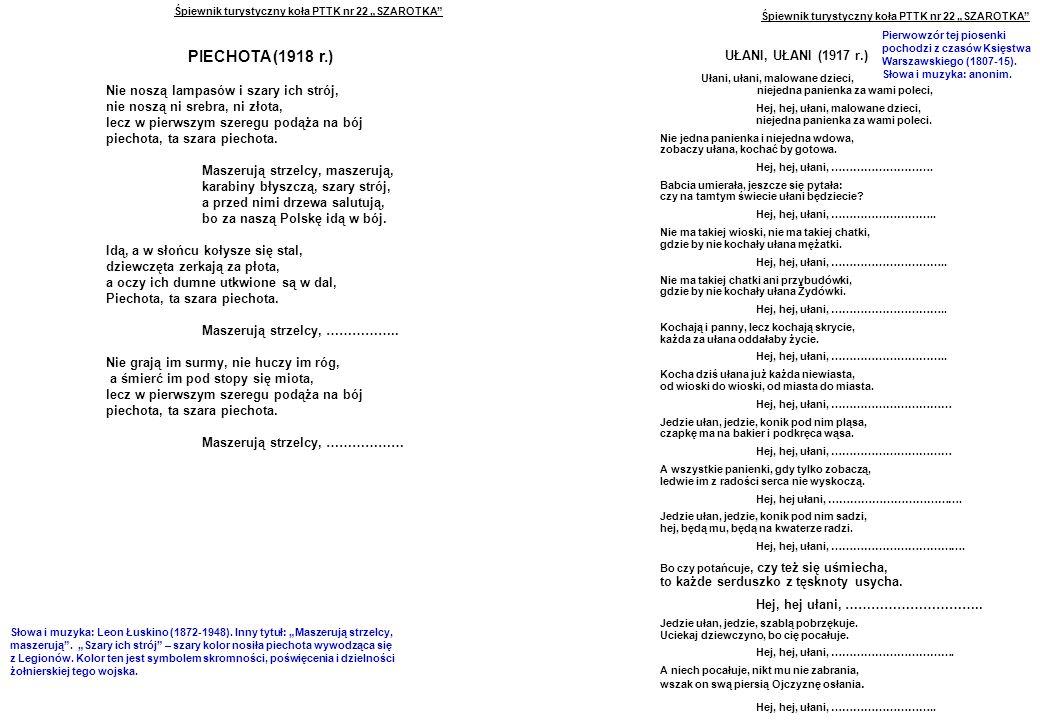 """Śpiewnik turystyczny koła PTTK nr 22 """"SZAROTKA BIAŁE RÓŻE (1914-1918) Rozkwitają pęki białych róż, Jasiuleńku – wróć z wojenki już."""