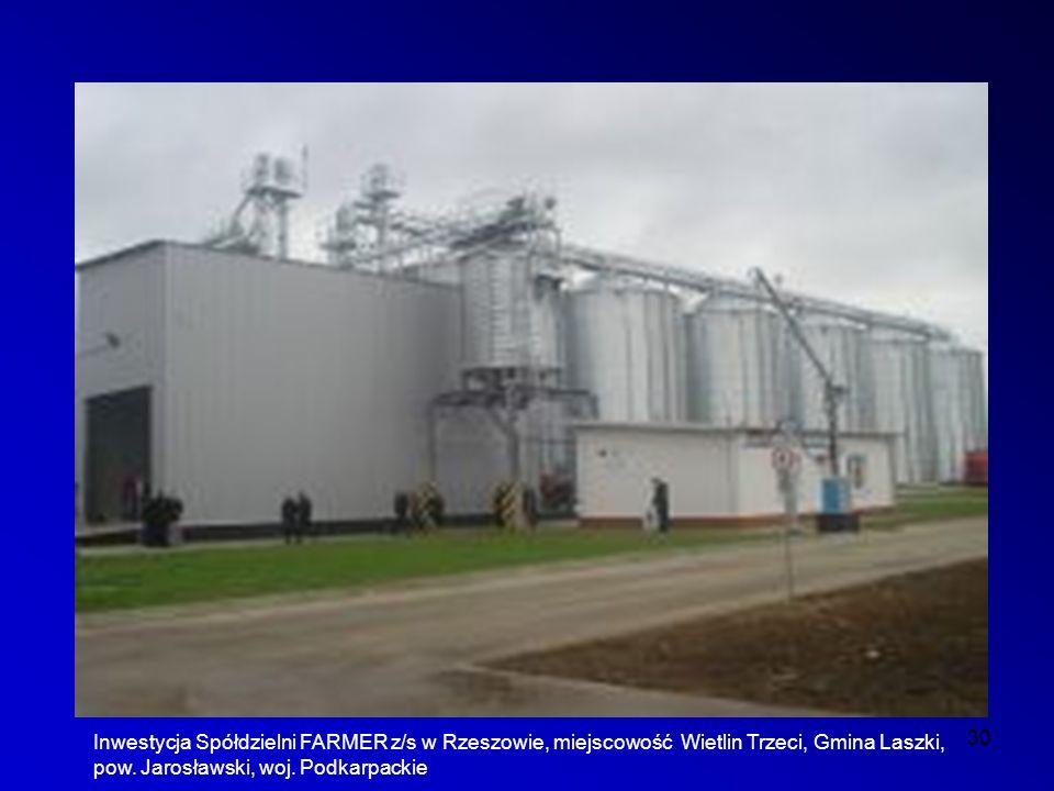 30 Inwestycja Spółdzielni FARMER z/s w Rzeszowie, miejscowość Wietlin Trzeci, Gmina Laszki, pow.