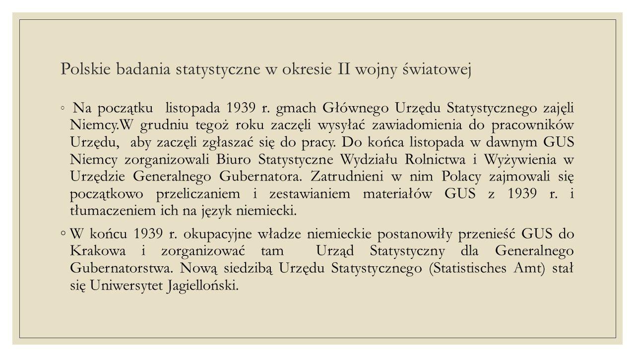 Polskie badania statystyczne w okresie II wojny światowej ◦ Na początku listopada 1939 r.