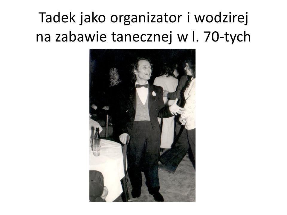 Tadek jako organizator i wodzirej na zabawie tanecznej w l. 70-tych