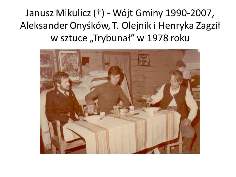 Janusz Mikulicz (†) - Wójt Gminy 1990-2007, Aleksander Onyśków, T.