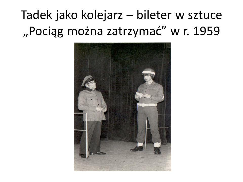 """Tadek jako kolejarz – bileter w sztuce """"Pociąg można zatrzymać w r. 1959"""