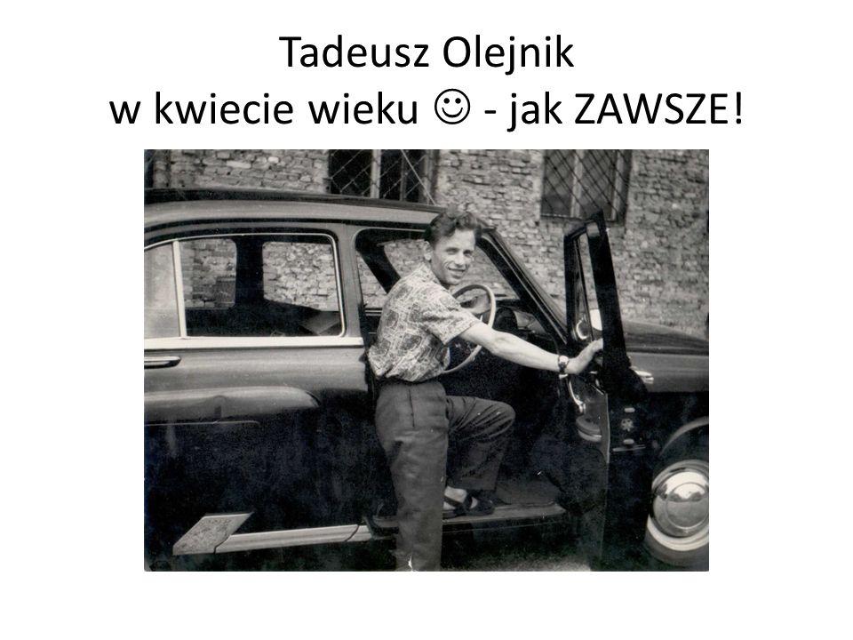 Tadeusz Olejnik w kwiecie wieku - jak ZAWSZE!