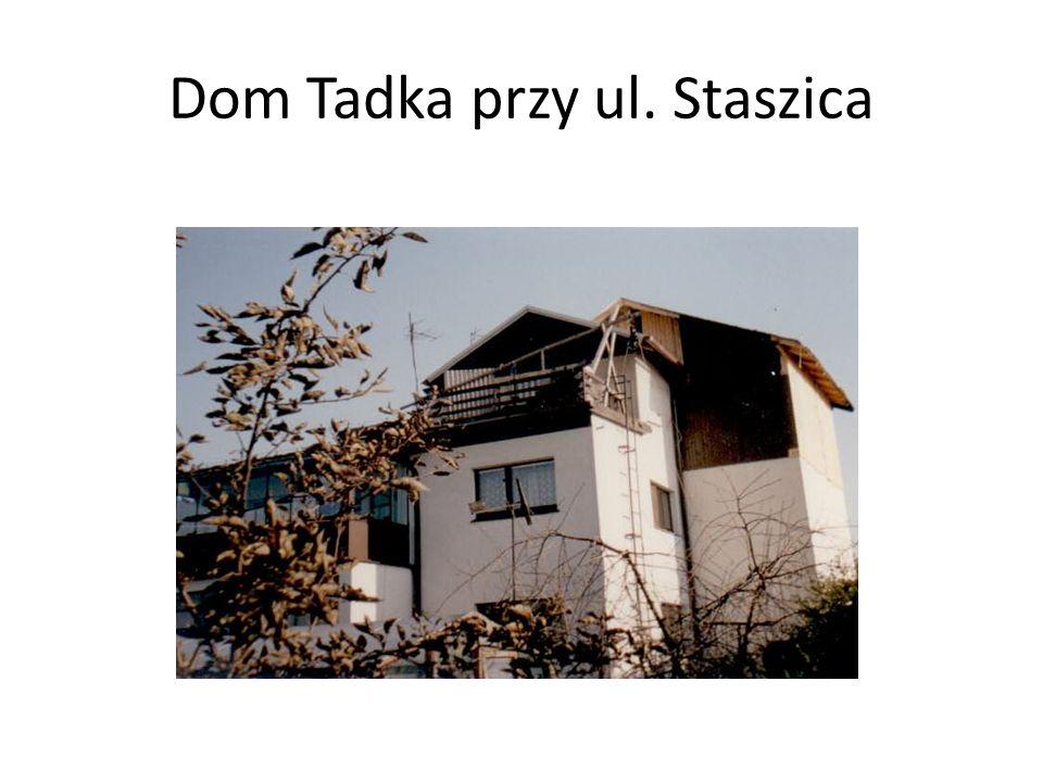 Dom Tadka przy ul. Staszica