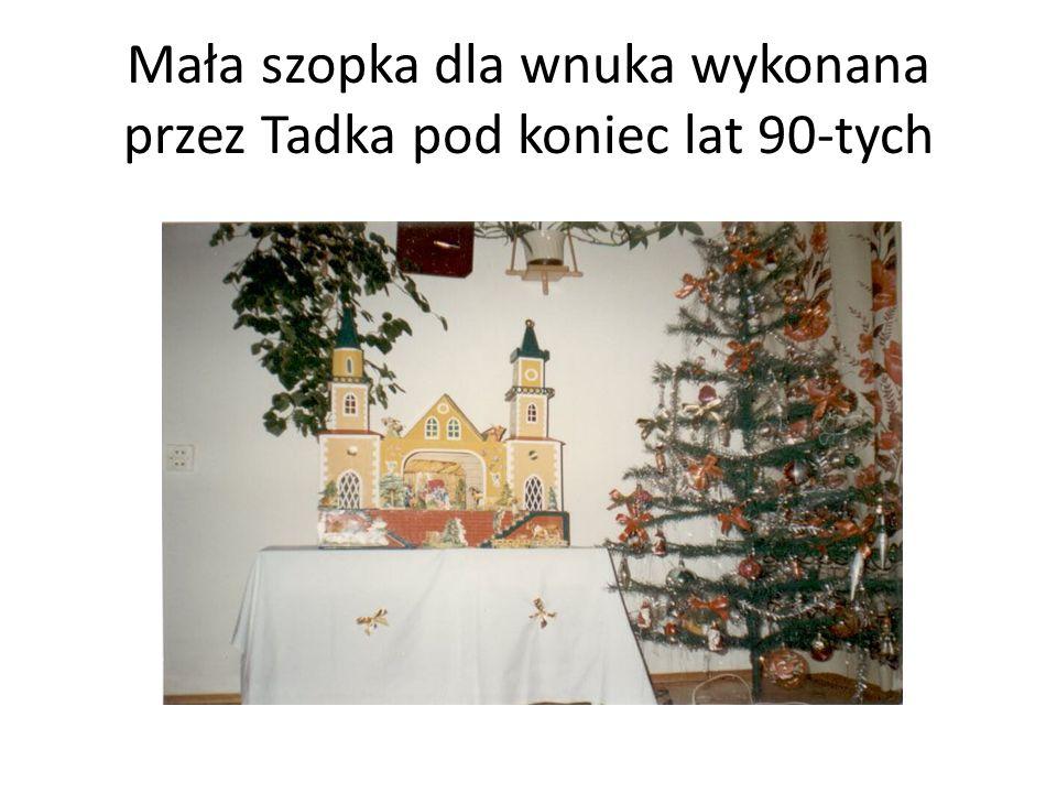 Mała szopka dla wnuka wykonana przez Tadka pod koniec lat 90-tych
