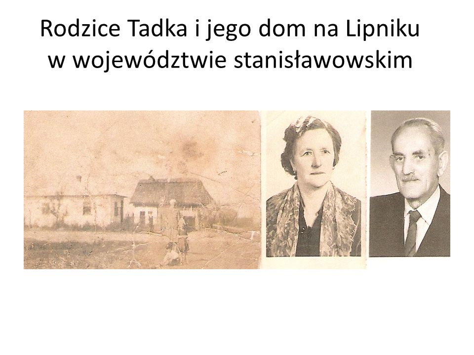 Rodzice Tadka i jego dom na Lipniku w województwie stanisławowskim