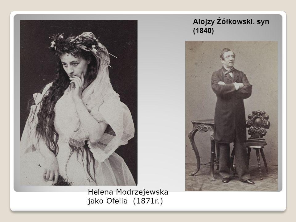 Helena Modrzejewska jako Ofelia (1871r.) Alojzy Żółkowski, syn (1840)
