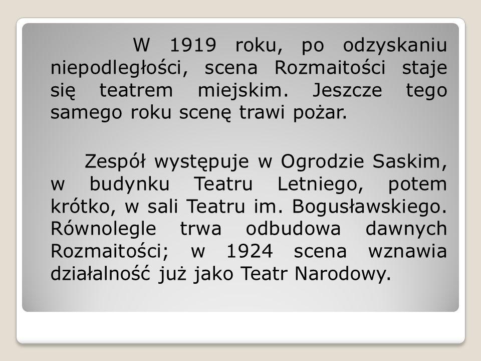 W 1919 roku, po odzyskaniu niepodległości, scena Rozmaitości staje się teatrem miejskim.