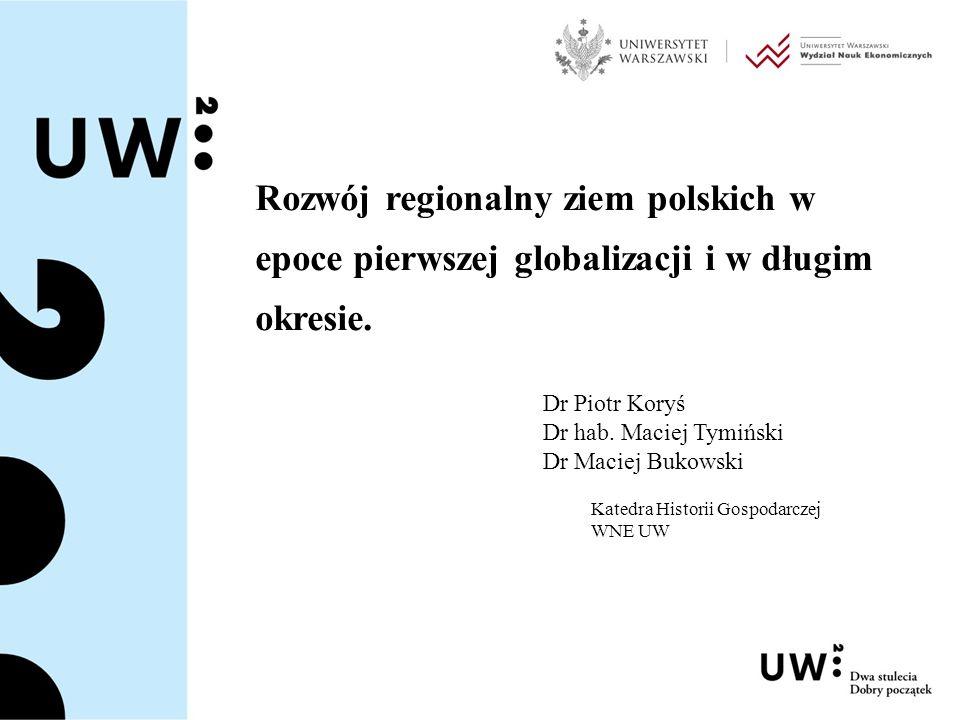 Rozwój regionalny ziem polskich w epoce pierwszej globalizacji i w długim okresie.
