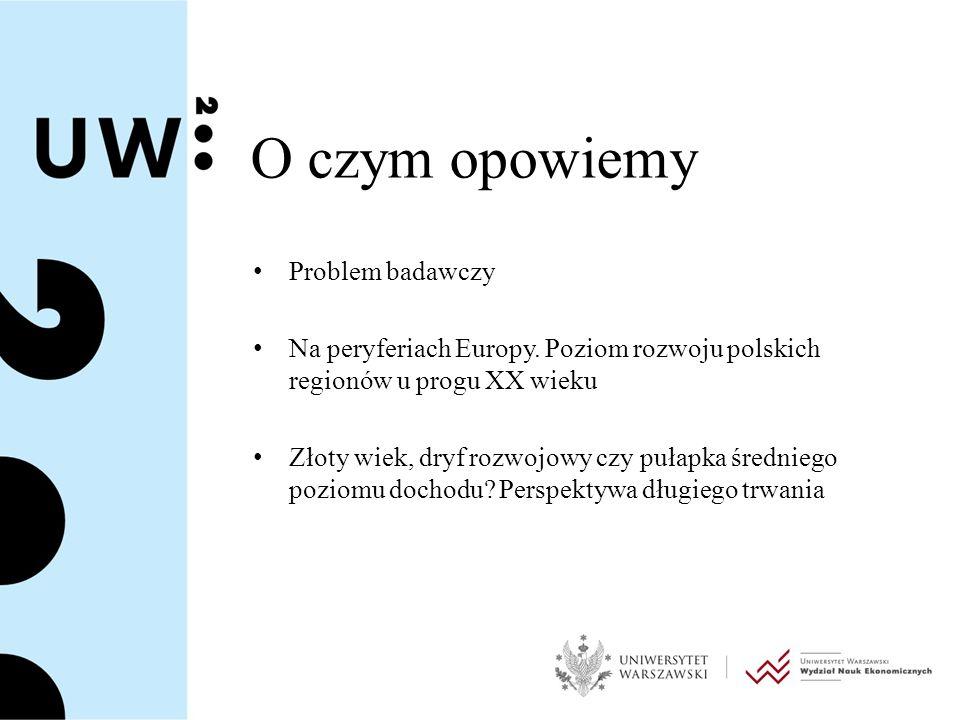 O czym opowiemy Problem badawczy Na peryferiach Europy.